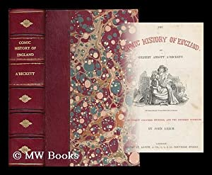 The comic history of England / by Gilbert Abbott A'Beckett with twenty coloured etchings ...