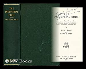 The industrial code : a survey of: Lauck, W. Jett