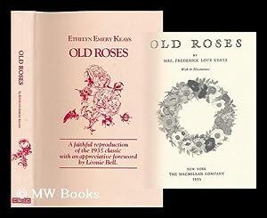 Old roses / Ethelyn Emery Keays ; new foreword by Leonie Bell: Keays, Ethelyn Emery