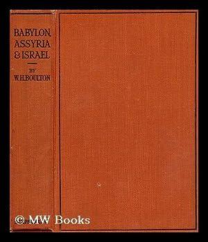 Babylon, Assyria and Israel : their history: Boulton, William Henry