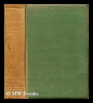 Irish life and character / By Michael MacDonagh. Author of The book of Parliament? and Bishop ...