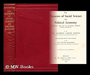 The elements of social science and political economy : especially for use in colleges, schools, ...