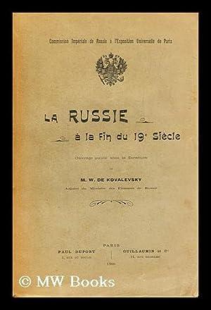 La Russie a la fin du 19e siecle / ouvrage publie sous la direction de M.W. de Kovalevsky. [...