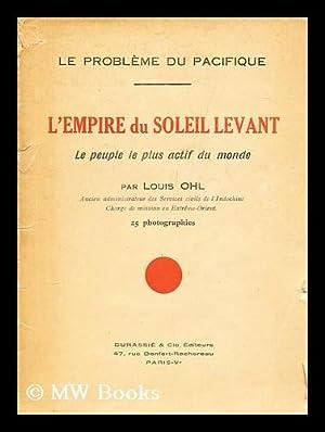 Le Probleme Du Pacifique; L'Empire Du Soleil: Ohl, Louis