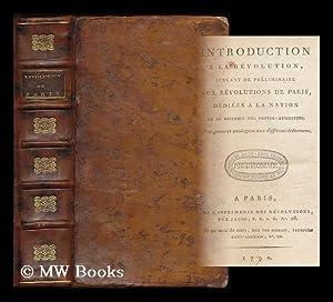 Introduction a la Revolution : servant de preliminaire aux Revolutions de Paris . Avec gravures ...