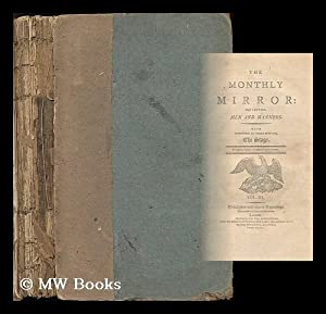 The Monthly mirror: reflecting men and manners.: Monthly mirror (London,