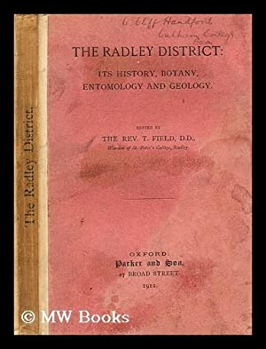 The Radley district : its history, botany,: Field, T. (ed.)