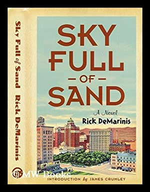 Sky full of sand : a novel: DeMarinis, Rick; Crumsley, James