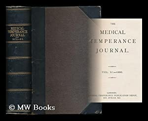 Medical temperance journal : 1879-84 [5 volumes]: National Temperance League (Great Britain)