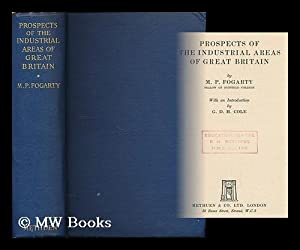 Prospects of the industrial areas of Great Britain / by M. P. Fogarty. With an introduction by...