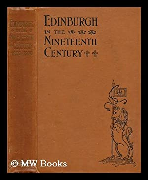 Edinburgh in the nineteenth century : being a diary of the chief events which have occurred in the ...