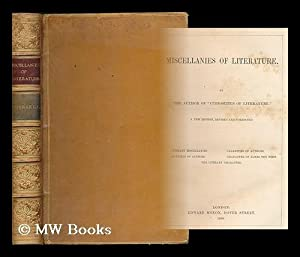 "Miscellanies of Literature / by the author of ""Curiosities of literature"": Disraeli,..."