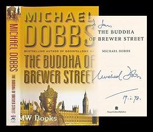 The Buddha of Brewer Street: Dobbs, Michael (1948- )