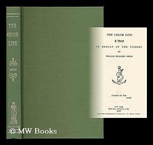 The Color Line: a brief in behalf of the unborn / by Walter Benjamin Smith: Smith, Walter ...