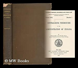 Centralizing tendencies in the administration of Indiana: Rawles, William A. (1863-1936)
