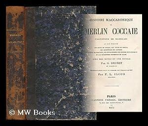 Histoire maccaronique de Merlin Coccaie, prototype de Rabelais . / avec des notes et une ...
