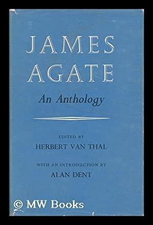 James Agate - an Anthology: Agate, James and
