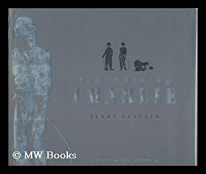 Remembering Charlie : a Pictorial Biography: Epstein, Jerry (1927-)