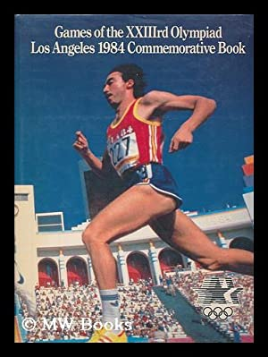 Games of the Xxiiird Olympiad Los Angeles: Los Angeles Olympic