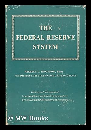 The Federal Reserve System: Prochnow, Herbert Victor (1897- Ed. )