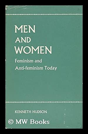 Men and Women : Feminism and Anti-Feminism Today: Hudson, Kenneth (1916-)