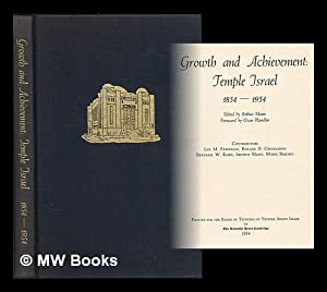 Growth and Achievement: Temple Israel, 1854-1954. Foreword by Oscar Handlin. Contributors: Lee M. ...