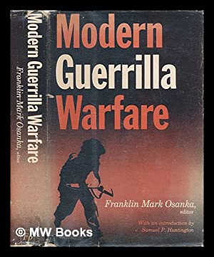 Modern Guerrilla Warfare; Fighting Communist Guerrilla Movements,: Osanka, Franklin Mark