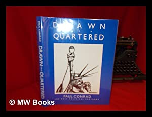 Drawn and Quartered : the Best Political Cartoons / Paul Conrad ; Introduction by William F. ...