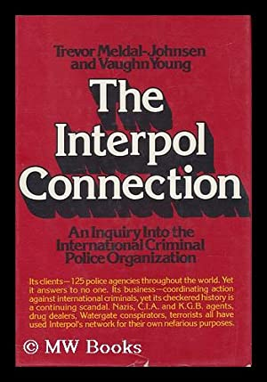 The Interpol Connection : an Inquiry Into: Meldal-Johnsen, Trevor