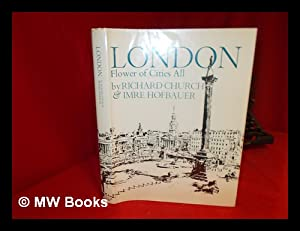 London, Flower of Cities All. Text by Richard Church. Drawings & Paintings by Imre Hofbauer: ...