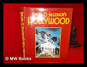 David O. Selznick's Hollywood / Written & Produced by Ronald Haver ; Designed by ...