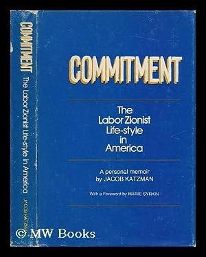 Commitment : the Labor Zionist Life-Style in: Katzman, Jacob (1911-)