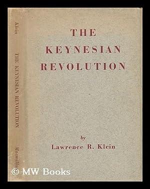 The Keynesian Revolution: Klein, Lawrence Robert