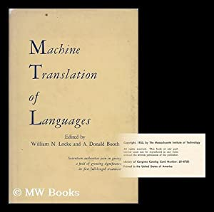 Machine Translation of Languages; Fourteen Essays, Edited by William N. Locke and A. Donald Booth: ...