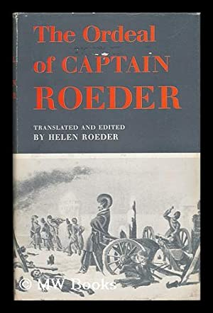 The Ordeal of Captain Roeder, from the Diary of an Officer in the First Battalion of Hessian ...