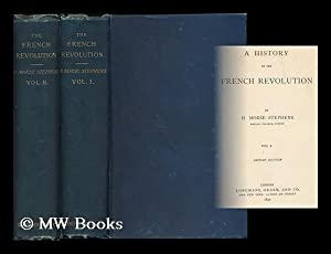 A history of the French revolution / by H. Morse Stephens: Stephens, H. Morse (Henry Morse), (...