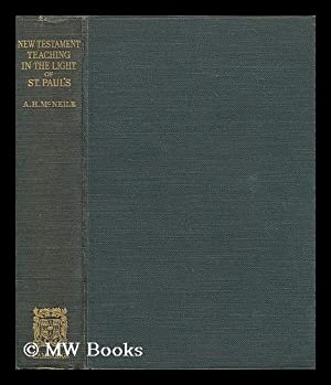 New Testament teaching in the light of St. Paul's / Alan Hugh McNeile: McNeile, A. H. (...