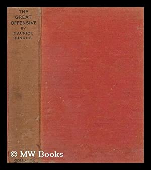 The great offensive / by Maurice Hindus: Hindus, Maurice Gerschon (1891-1969)