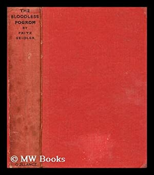 The bloodless pogrom / by Fritz Seidler: Seidler, Fritz
