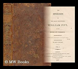 The speeches of the Right Honourable William Pitt, in the House of Commons [Volume 1 only]: Pitt, ...