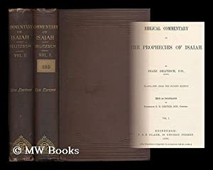 Biblical commentary on the prophecies of Isaiah / by Franz Delitzsch ; with an introduction by S.S....