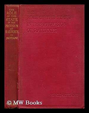 The role of the state in the provision of railways / by H.M. Jagtiani ; with an introduction by ...
