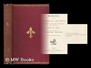 Memoirs of the Cardinal de Retz : containing all the great events during the minority of Louis XIV....