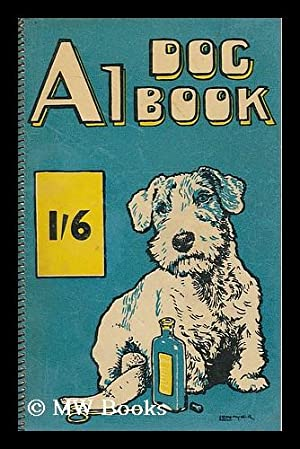 The A1 dog book: Johns, Charles Rowland. National Canine Defence League (London)