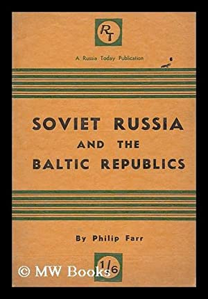 Soviet Russia and the Baltic republics: Farr, Philip