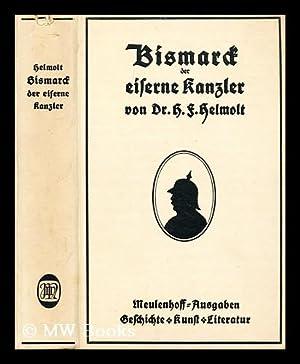 Bismarck, der eiserne Kanzler: Helmolt, Hans F.