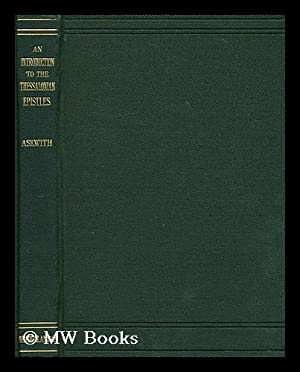 An introduction to the Thessalonian epistles : containing a vindication of the Pauline authorship ...