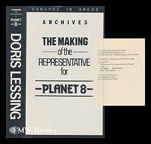 The making of the representative for Planet 8 / Doris Lessing: Lessing, Doris (1919-?)