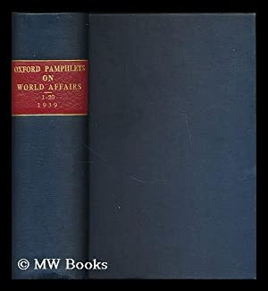 Oxford pamphlets on world affairs : 1-20, 1939: Oxford Pamphlets