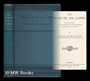The least of all lands: seven chapters on the topography of Palestine in relation to its history: ...